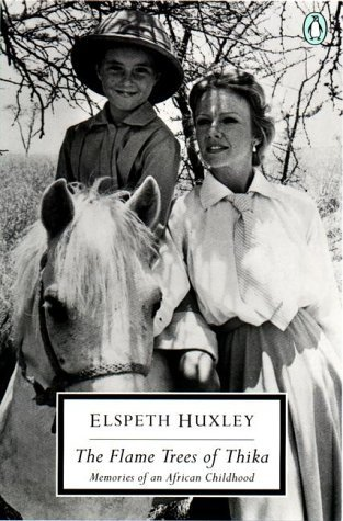 The Flame Trees of Thika, by Elspeth Huxley