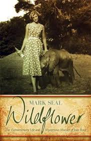 Wildflower: An Extraordinary Life and Untimely Death in Africa, by Mark Seal
