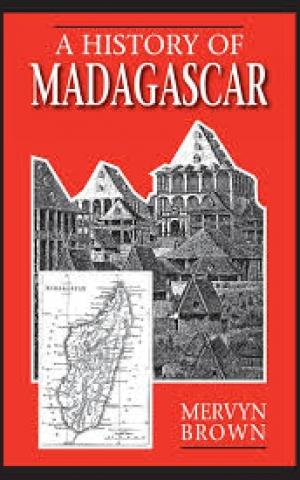 A History of Madagascar, by Mervyn Brown