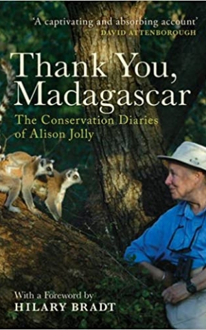 Thank you, Madagascar: The Conservation Diaries of Alison Jolly, by Alison Jolly