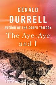 The Aye-Aye and I, by Gerald Durrell