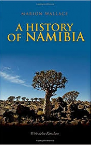 A History of Namibia: From the Beginning to 1990, by Marion Wallace and John Kinahan