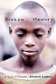 Broken Memory: A Novel of Rwanda, by Élisabeth Combres