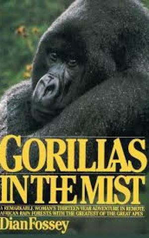 Gorillas in the Mist, by Dian Fossey