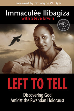 Left to Tell, by Immaculee Ilibagiza with Stevel Erwin