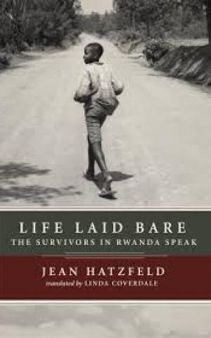 Life Laid Bare, by Jean Hatzfeld