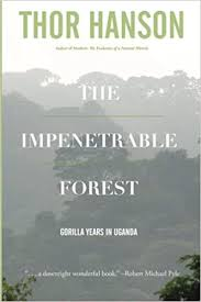 The Impenetrable Forest, by Thor Hanson