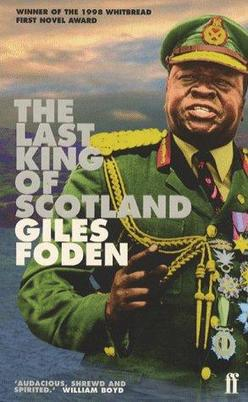 The Last King of Scotland, by Giles Foden