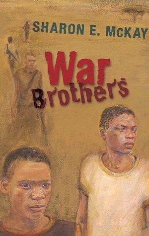 War Brothers, by Sharon E McKay