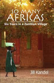 So Many Africas: Six Years in a Zambian Village, by Jill Kandel