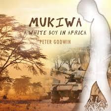 Mukiwa: A White Boy in Africa, by Peter Godwin
