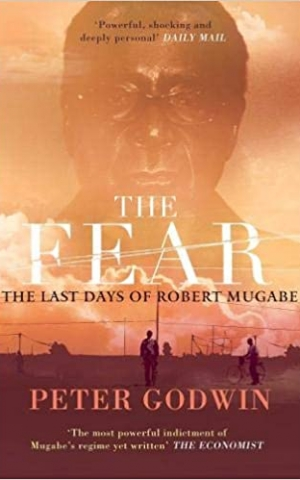 The Fear: The Last Days of Robert Mugabe, by Peter Godwin