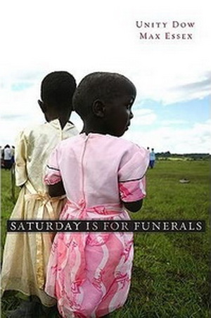 Saturday Is for Funerals, by Unity Dow, Max Essex