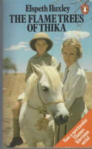 The Flame Trees of Thika, Elspeth Huxley